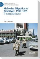 Malawian Migration to Zimbabwe, 1900-1965