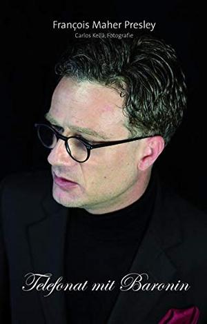 François Maher Presley / Carlos Kellá / Janet Fraser. Telefonat mit Baronin/ Telephoning the Baroness. in-Cultura.com, 2018.