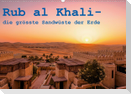 Rub al Khali - die grösste Sandwüste der Erde (Wandkalender 2021 DIN A2 quer)