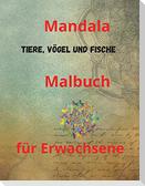 Mandala Tiere, Vögel und Fische Malbuch für Erwachsene