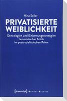 Privatisierte Weiblichkeit