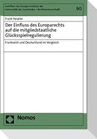 Der Einfluss des Europarechts auf die mitgliedstaatliche Glücksspielregulierung