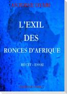 L'EXIL DES RONCES D'AFRIQUE