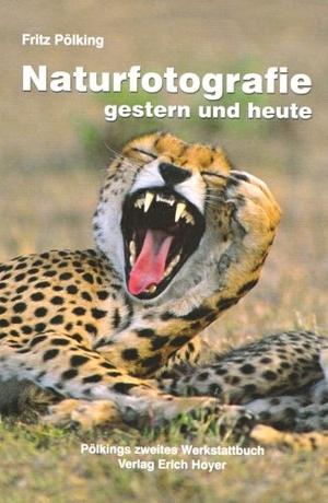 Pölking, Fritz. Naturfotografie gestern und heute