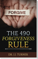 The 490 Forgiveness Rule: The Blessing of Forgiveness