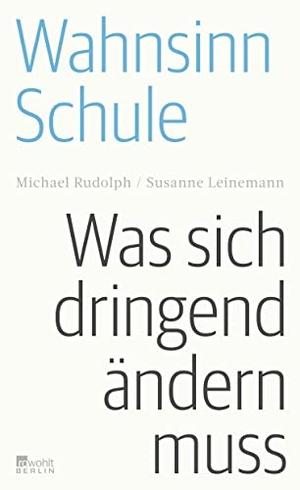 Michael Rudolph / Susanne Leinemann. Wahnsinn Schu