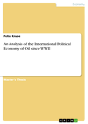 An Analysis of the International Political Economy of Oil since WWII