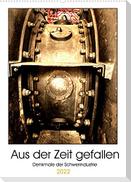 Aus der Zeit gefallen - Denkmale der Schwerindustrie (Wandkalender 2022 DIN A2 hoch)