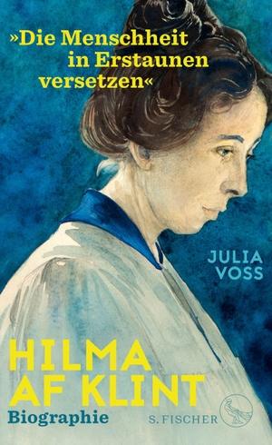 Julia Voss. Hilma af Klint - Leben und Werk 1862-1944. S. FISCHER, 2020.