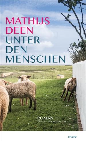 Mathijs Deen / Andreas Ecke. Unter den Menschen. mareverlag, 2019.