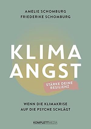 Schomburg, Amelie / Friederike Schomburg. Klimaangst - Wenn die Klimakrise auf die Psyche schlägt. Komplett-Media GmbH, 2021.