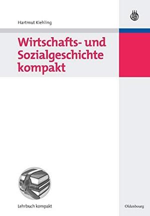 Kiehling, Hartmut. Wirtschafts- und Sozialgeschichte kompakt. De Gruyter Oldenbourg, 2009.