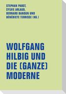 Wolfgang Hilbig und die (ganze) Moderne