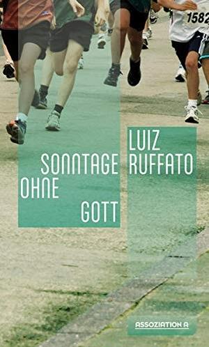 Ruffato, Luiz. Sonntage ohne Gott - Vorläufige H