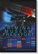 Kriminalmuseum Frankfurt - Eine Zeitreise durch die Kriminalgeschichte