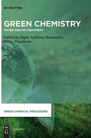 Benvenuto, Mark Anthony / Heinz Plaumann (Hrsg.). Green Chemistry - Water and its Treatment. Gruyter, Walter de GmbH, 2021.