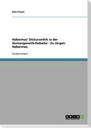 Habermas' Diskursethik in der Humangenetik-Debatte - Zu Jürgen Habermas: