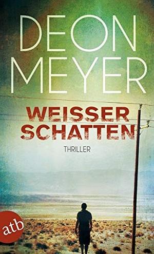 Deon Meyer / Ulrich Hoffmann. Weißer Schatten - Thriller. Aufbau TB, 2014.