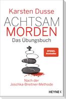 Achtsam morden - Das Übungsbuch nach der Joschka-Breitner-Methode