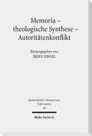 Memoria - theologische Synthese - Autoritätenkonflikt
