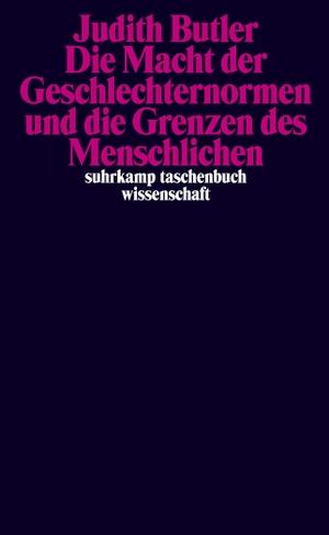 Judith Butler / Karin Wördemann / Martin Stempfhuber. Die Macht der Geschlechternormen und die Grenzen des Menschlichen. Suhrkamp, 2011.