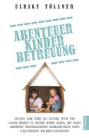 Abenteuer Kinderbetreuung