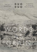 Words as Grain: New and Selected Poems