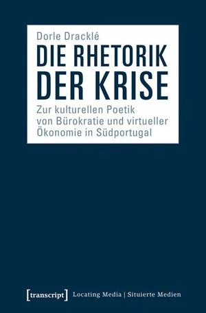 Dracklé, Dorle. Die Rhetorik der Krise - Zur kult