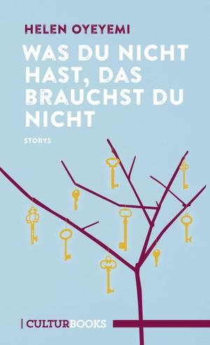 Helen Oyeyemi / Zoë Beck. Was du nicht hast, das brauchst du nicht. CulturBooks Verlag, 2018.