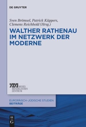 Sven Brömsel / Patrick Küppers / Clemens Reichhold. Walther Rathenau im Netzwerk der Moderne. De Gruyter Oldenbourg, 2014.
