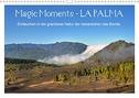 Magic Moments - LA PALMA (Wandkalender 2021 DIN A3 quer)