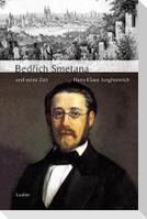 Bedřich Smetana und seine Zeit