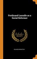 Ferdinand Lassalle as a Social Reformer
