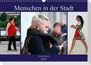 Menschen in der Stadt (Wandkalender 2021 DIN A3 quer)