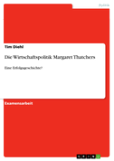 Die Wirtschaftspolitik Margaret Thatchers