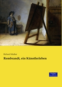 Rembrandt, ein Künstlerleben