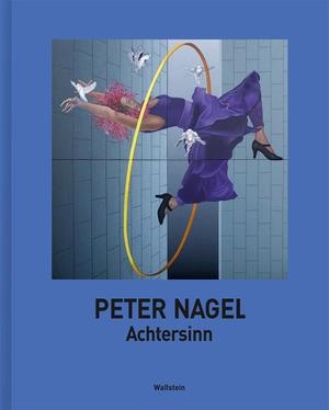 Nagel, Peter. Achtersinn. Wallstein Verlag GmbH, 2021.