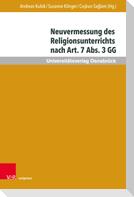 Neuvermessung des Religionsunterrichts nach Art. 7 Abs 3 GG
