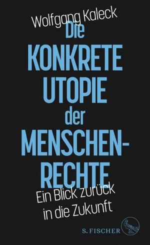 Kaleck, Wolfgang. Die konkrete Utopie der Menschen