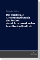 Der territoriale Anwendungsbereich des Rechtes der nichtinternationalen bewaffneten Konflikte