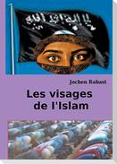 Les visages de I'Islam