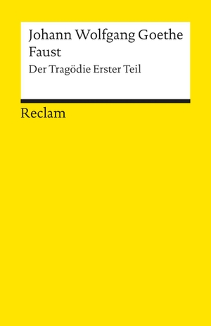 Johann Wolfgang Goethe. Faust - Der Tragödie Erst