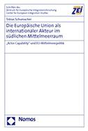 Die Europäische Union als internationaler Akteur im südlichen Mittelmeerraum