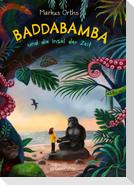 Baddabamba und die Insel der Zeit
