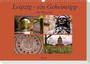 Leipzig - ein Geheimtipp (Wandkalender 2022 DIN A3 quer)