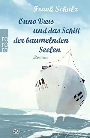 Frank Schulz. Onno Viets und das Schiff der baumelnden Seelen. ROWOHLT Taschenbuch, 2016.