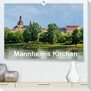Mannheims Kirchen (Premium, hochwertiger DIN A2 Wandkalender 2022, Kunstdruck in Hochglanz)