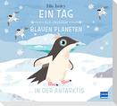 Ein Tag auf unserem blauen Planeten: In der Antarktis