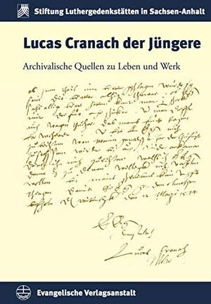 Lucas Cranach der Jüngere - Archivalische Quellen