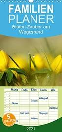 Blüten-Zauber am Wegesrand 2021 - Familienplaner hoch (Wandkalender 2021 , 21 cm x 45 cm, hoch)